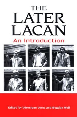 The Later Lacan: An Introduction