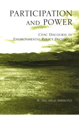 Participation and Power: Civic Discourse in Environmental Policy Decisions