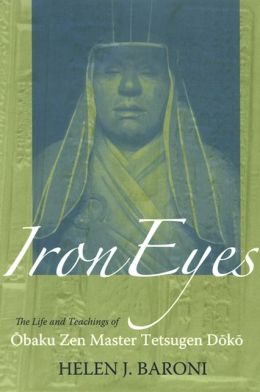 Iron Eyes: The Life and Teachings of the Obaku Zen Master Tetsugen Doko