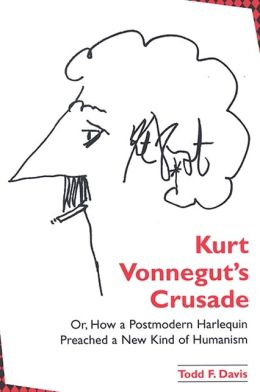 Kurt Vonnegut's Crusade, or, How a Postmodern Harlequin Preached a New Kind of Humanism