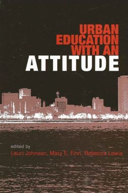 Urban Education with an Attitude