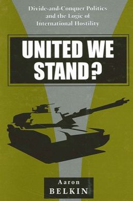 United We Stand? Divide-and-Conquer Politics and the Logic of International Hostility
