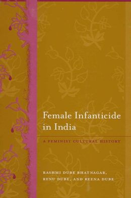 Female Infanticide in India: A Feminist Cultural History