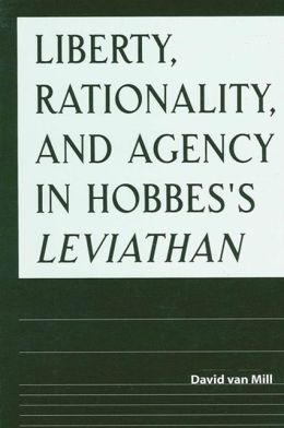 Liberty,Rationality,and Agency in Hobbes's Leviathan
