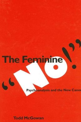 The Feminine No!: Psychoanalysis and the New Canon