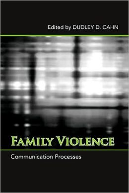Family Violence: Communication Processes
