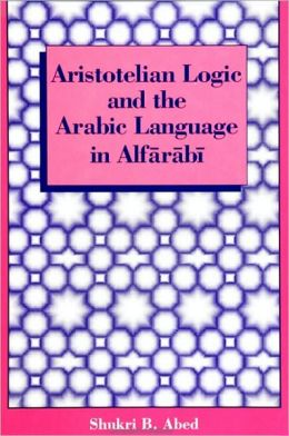 Aristotelian Logic and the Arabic Language in Alfarabi
