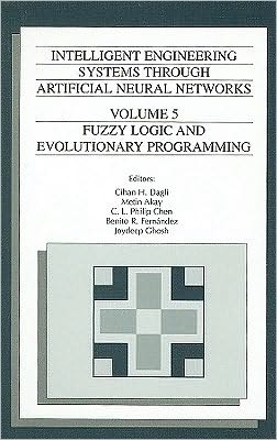 Intelligent Engineering Systems Through Artificial Neural Networks: Fuzzy Logic and Evolutionary Programming
