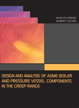 Design and Analysis of Boiler and Pressure Vessel Components in the Creep Range