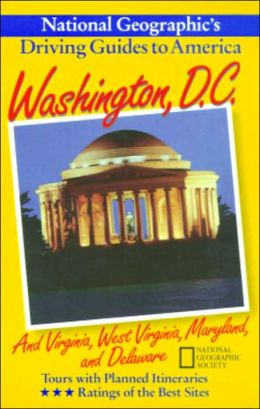 National Geographic Driving Guide to America: Washington DC