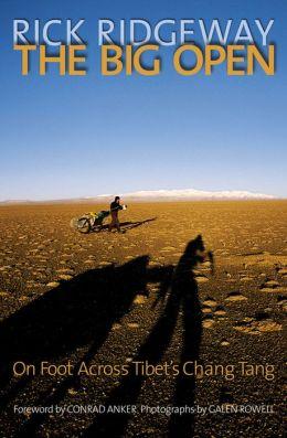 The Big Open: On Foot Across Tibet's Chang Tan