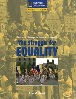 Reading Expeditions (Social Studies: Seeds of Change in American History): The Struggle for Equality