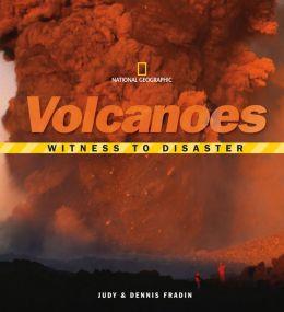 Volcanoes (Witness to Disaster Series)