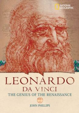 Leonardo Da Vinci: The Genius Who Defined the Renaissance (National Geographic World History Biography Series)
