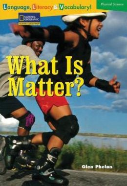 Reading Expeditions Language, Literacy & Vocabulary (Physical Science): What Is Matter?