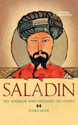 World History Biographies: Saladin: The Warrior Who Defended His People