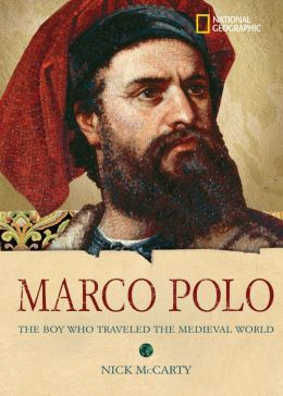 Marco Polo: The Boy Who Traveled the Medieval World (World History Biographies Series)