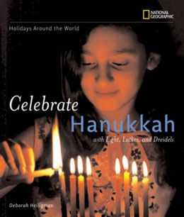 Holidays around the World: Celebrate Hanukkah: With Light, Latkes, and Dreidels