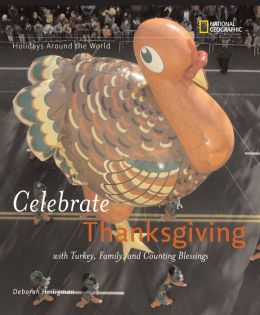 Holidays around the World: Celebrate Thanksgiving with Turkey, Family, and Counting Blessings