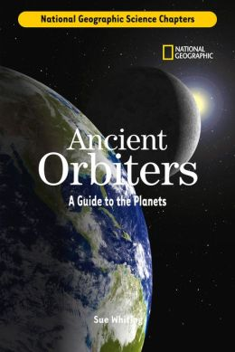 Science Chapters: Ancient Orbiters: A Guide to the Planets