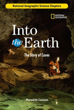 Science Chapters: Into the Earth: The Story of Caves