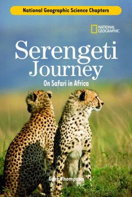 Science Chapters: Serengeti Journey: On Safari in Africa