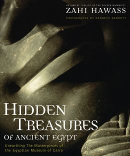 Hidden Treasures of Ancient Egypt: Unearthing the Masterpieces of Egyptian History