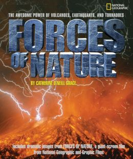 Forces of Nature: The Awesome Power of Volcanoes, Earthquakes, and Tornados