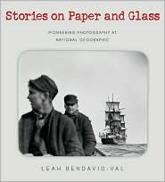Stories on Paper and Glass: Pioneering Photography at National Geographic