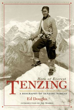 Tenzing: Hero of Everest, A Biography of Tenzing Norgay