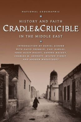 Cradle & Crucible: History and Faith in the Middle East