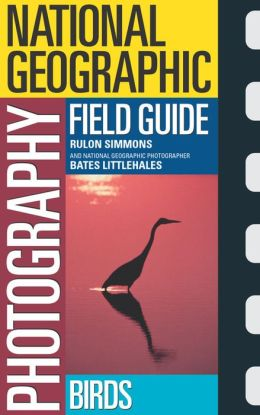 National Geographic Photography Field Guide to Birds