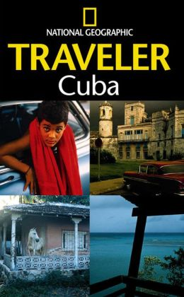 Cuba; (National Geographic Traveler Series)