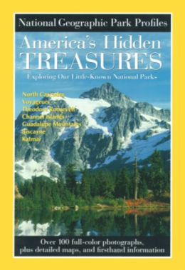 National Geographic Park Profiles: Americas Hidden Treasures