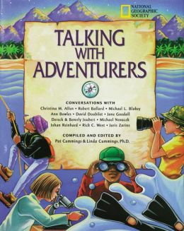 Talking with Adventurers: Conversations with Christina Allen, Robert Ballard, Michael L Blakey, Anne Bowles, David Doubilet, J