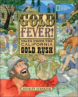 Gold Fever: Tales of the California Gold Rush