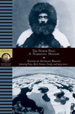 The North Pole: A Narrative History