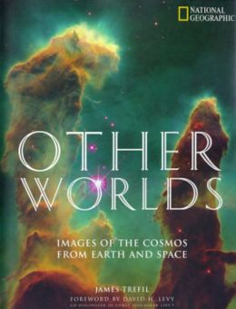 Other Worlds: Images of the Cosmos from Earth and Space