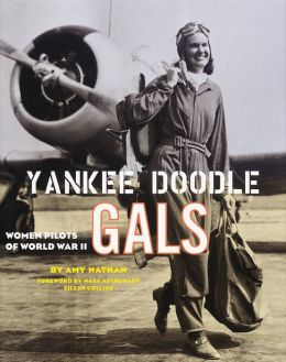 Yankee Doodle Gals: Women Pilots of World War Two