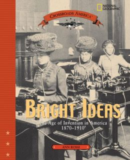 Bright Ideas: The Age of Invention in America 1870-1910