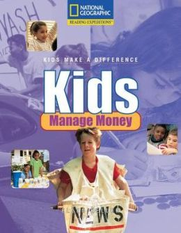 Reading Expeditions (Social Studies: Kids Make a Difference): Kids Manage Money