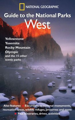 National Geographic Guide to the National Parks: West