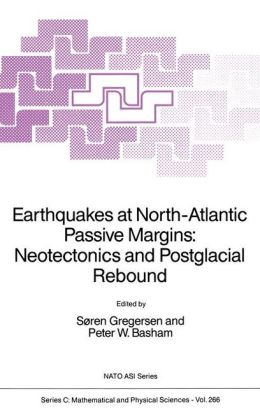 Earthquakes at North-Atlantic Passive Margins: Neotectonics and Postglacial Rebound