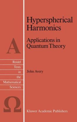 Hyperspherical Harmonics: Applications in Quantum Theory