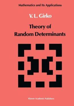Theory of Random Determinants