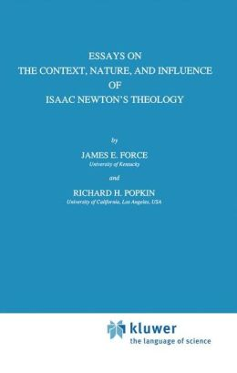 Essays on the Context, Nature, and Influence of Isaac Newton's Theology