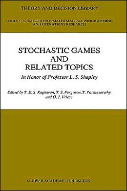 Stochastic Games And Related Topics: In Honor of Professor L. S. Shapley