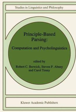 Principle-Based Parsing: Computation and Psycholinguistics
