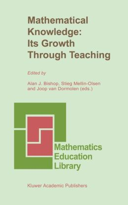 Mathematical Knowledge: Its Growth Through Teaching