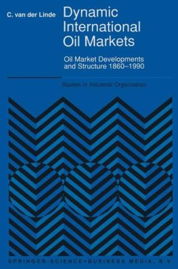 Dynamic International Oil Markets: Oil Market Developments and Structure 1860-1990